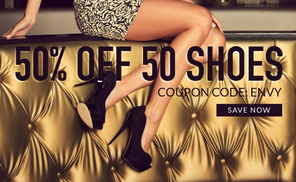 50% Off 50 Shoes with Coupon Code ENVY