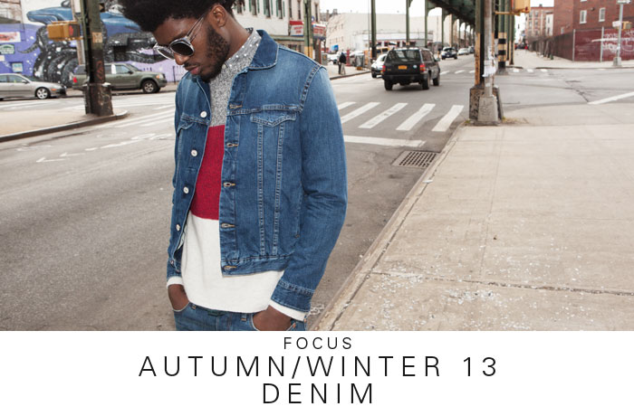 FOCUS | AUTUMN/WINTER 13 DENIM