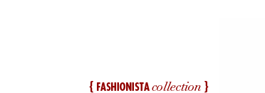 Fashionista collection