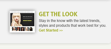 get the look. get started.