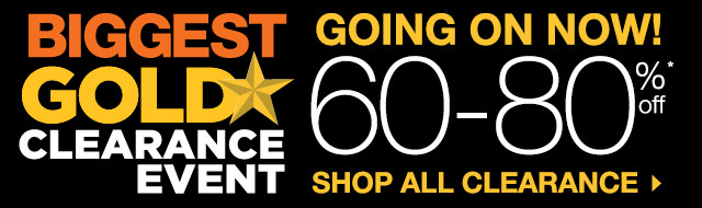 BIGGEST GOLD STAR CLEARANCE EVENT. GOING ON NOW! 60-80% off. SHOP ALL CLEARANCE