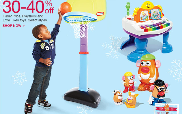 30-40% off Fisher-Price, Playskool and Little Tikes toys. Select styles. SHOP NOW