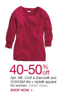 40-50% off SONOMA life + style, Apt. 9 and Croft & Barrow apparel for women. Select styles. SHOP NOW