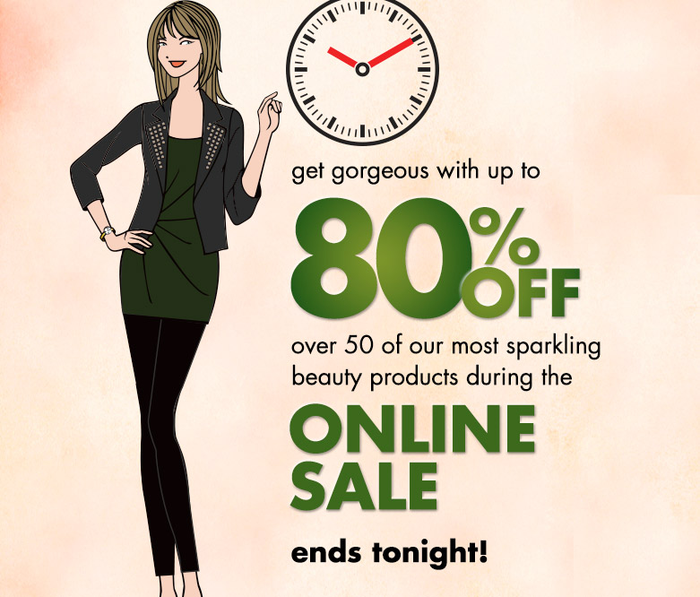 get gorgeous with up to 80% off products during the online sale