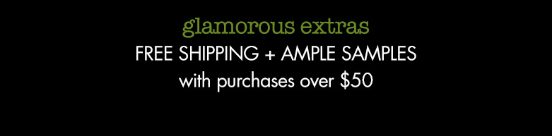 glamorous extras:  freeshipping + ample samples