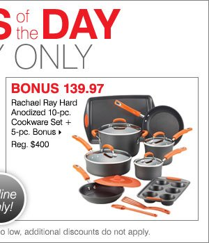 Deals of the Day - Today Online Only! 139.97 Rachael Ray Hard Anodized 10-pc. Cookware Set + 5-pc. Bonus.