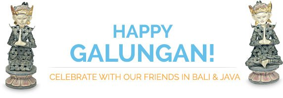Happy Galungan! Celebrate with our friends in Bali and Java