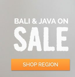 Bali and Java on Sale! Shop Region