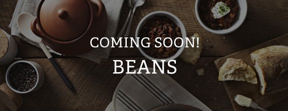 Coming Soon: Beans