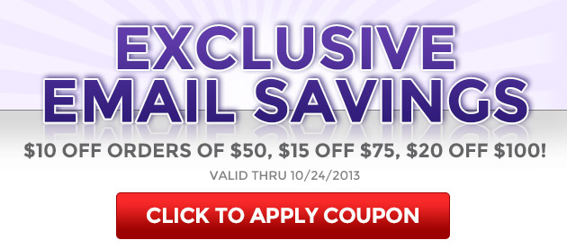 Exclusive Email Savings: $10 Off Orders of $50, $15 Off $75, $20 Off $100