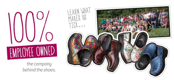 100% employee owned. Learn what makes us tick and the company behind the shoes.