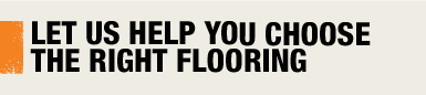 Let Us Help You Choose the Right Flooring