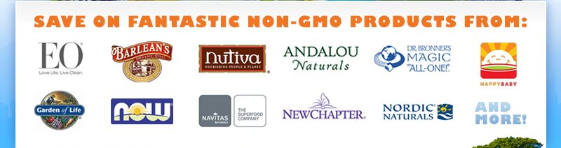 Save on fantastic Non-GMO products