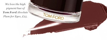 We love the high pigment hue of Tom Ford Absolute Plum for Eyes, £25. Smooth on for long-lasting colour.