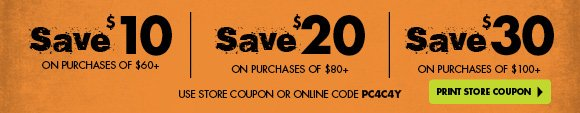 Save up to $30 off your purchase...Use online code PC4C4Y