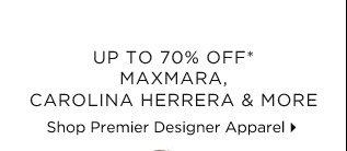Up To 70% Off* MaxMara, Carolina Herrera & More