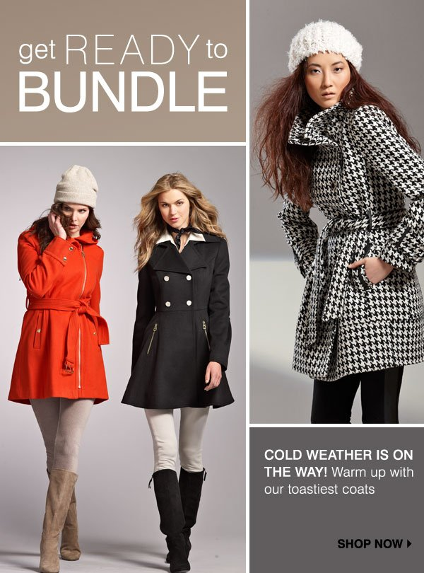 Get ready to bundle - Cold weather is on the way! Warm up with our toastiest coats - Shop Now