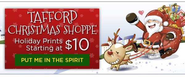 Tafford Christmas Shoppe Holiday Prints for just $10 - Put me in the Spirit