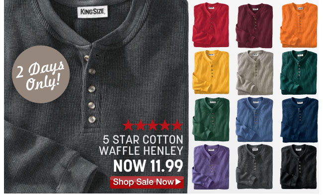 2 days only - 5 star cotton waffle henley now 11.99 - click the link below
