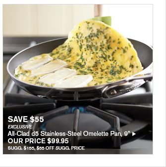 """SAVE $55 - EXCLUSIVE - All-Clad d5 Stainless-Steel Omelette Pan, 9"""" - OUR PRICE $99.95 (SUGG. $155, $55 OFF SUGG. PRICE)"""