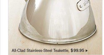 All-Clad Stainless-Steel Teakettle - $99.95