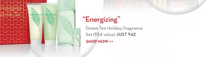 """Energizing"". Green Tea Holiday Fragrance Set ($54 value) JUST $42. SHOP NOW."