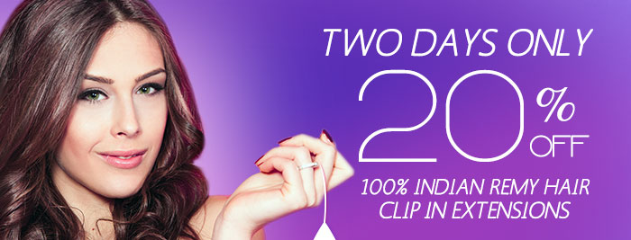 TWO DAYS ONLY20% OFF 100% INDIAN REMY HAIRCLIP IN EXTENSIONS