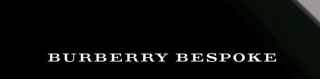 BURBERRY BESPOKE