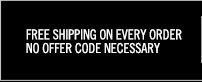 Free Shipping on  Every Order No Offer Code Necessary.
