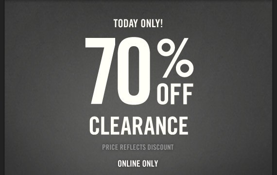 TODAY ONLY! 70% OFF  CLEARANCE PRICE REFLECTS DISCOUNT ONLINE ONLY