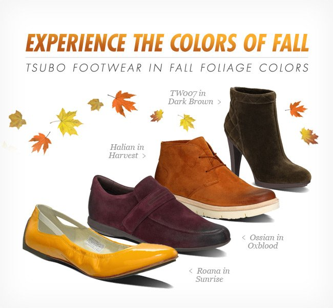 EXPERIENCE THE COLORS OF FALL - TSUBO FOOTWEAR IN FALL FOLIAGE COLORS