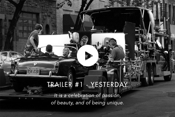 TRAILER #1 - Yesterday. It is a celebration of passion, of beauty, and of being unique.