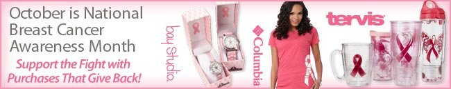 National Breast Cancer Awareness Month - Support the Fight with purchases that give back!