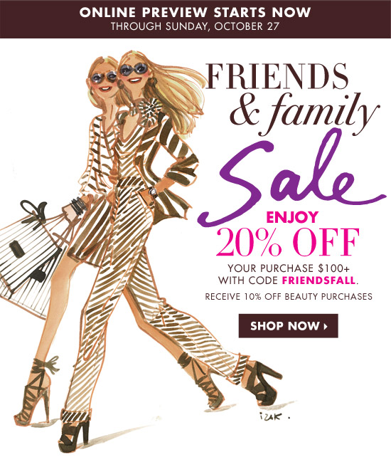 Friends & Family Enjoy 20% off