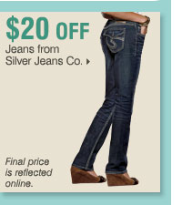 $20 OFF Jeans from Silver Jeans Co.