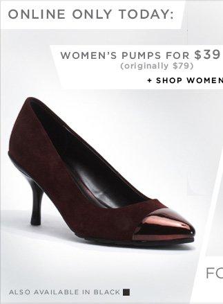 WOMEN'S PUMPS FOR $39 + SHOP WOMEN'S