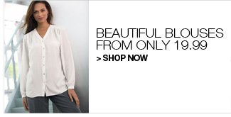 Shop Blouses from only 19.99