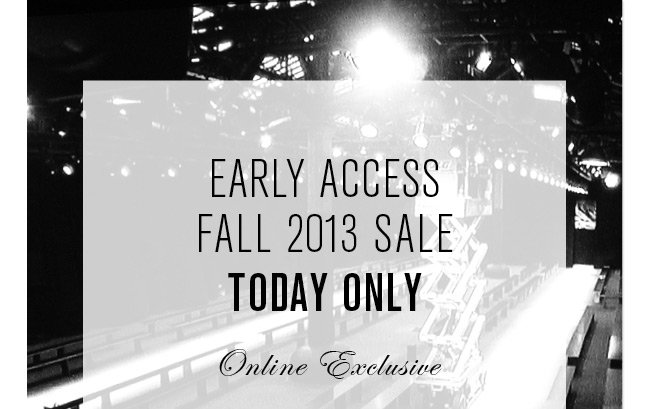 Early Access Fall 2013 Sale!