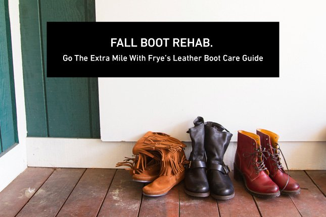 Frye Boot Care Guide