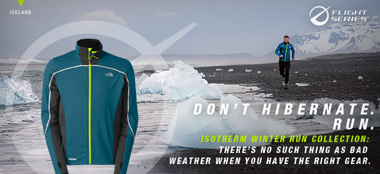 DON'T HIBERNATE. RUN. - ISOTHERM WINTER RUN COLLECTION: THERE'S NO SUCH THING AS BAD WEATHER WHEN YOU HAVE THE RIGHT GEAR. - FLIGHT SERIES™