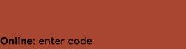 Online: enter code
