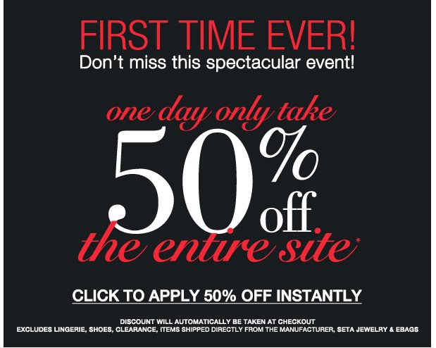 First Time Ever and One Day Only! 50% off the Entire site!