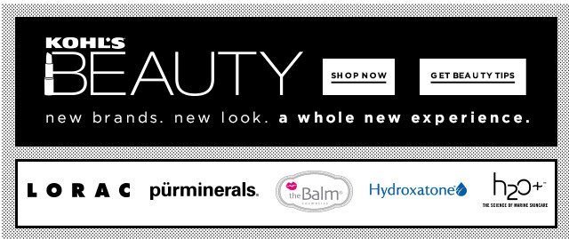 Kohl's Beauty. New brands. New look. A whole new experience.