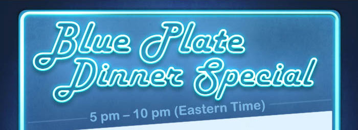 Here's a second chance to satisfy your appetite for savings! 5pm-10pm Eastern Time