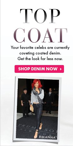Top Coat - Your Favorite Celebs Are Currently Coveting Coated Denim. - Shop Denim Now!