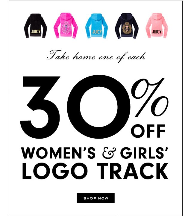 Take home one of each. 30 percent off Women's and Girls Longo Track. SHOP NOW.