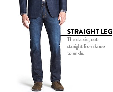 STRAIGHT LEG - The classic, cut straight from knee to ankle.
