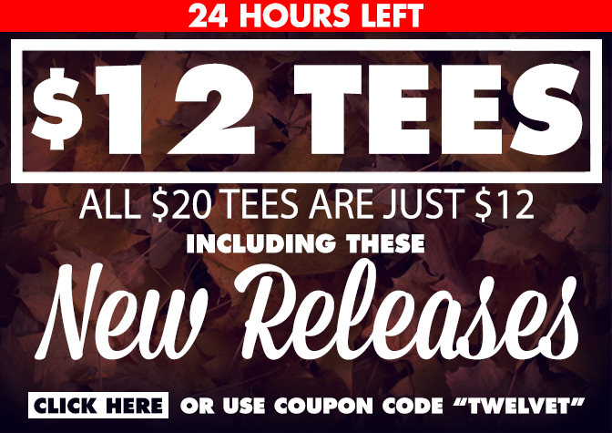 $12 Tees - Including New Releases