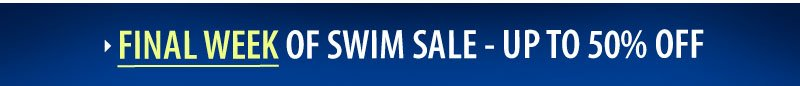 LAST WEEK of Swim SALE - up to 50% OFF!