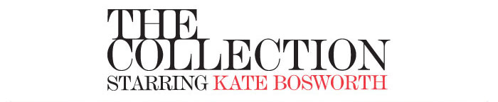 THE COLLECTION STARRING KATE BOSWORTH
